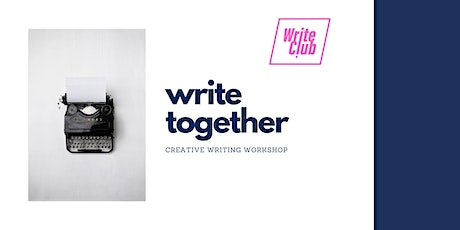 Write Together | Creative writing workshops online tickets