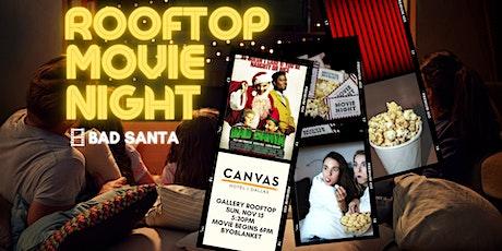 CANVAS Dallas Rooftop Movie Night: Bad Santa tickets