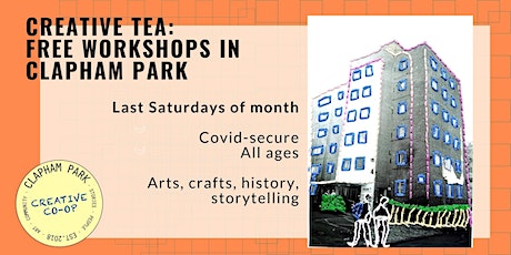CREATIVE TEA: Free creative workshops in Clapham Park for all ages tickets