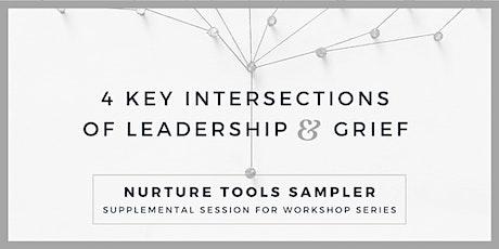"Leadership & Grief Series - ""Nurture Tools Sampler"" (Supplemental Session) tickets"