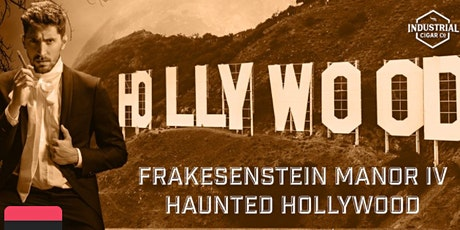 Frakesenstein Manor IV - Haunted Hollywood with Crux Cigars tickets