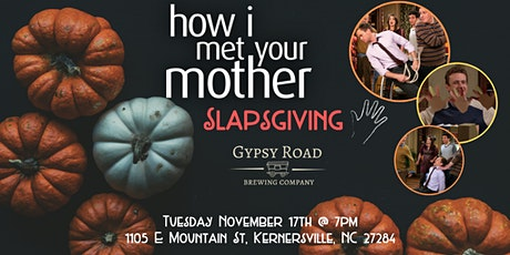 How I Met Your Mother Slapsgiving Trivia at Gypsy Road Brewing Company tickets