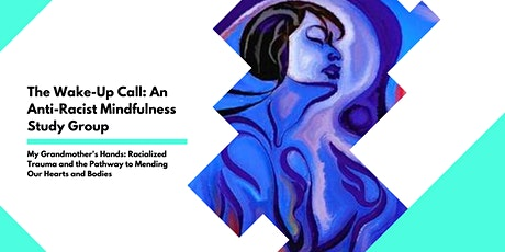 The Wake Up Call: Racialized Trauma and Pathways for Healing tickets