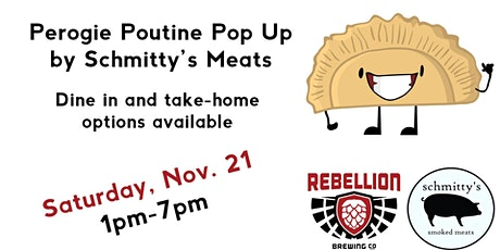 Schmitty's Meats Perogie Poutine Pop Up at Rebellion tickets