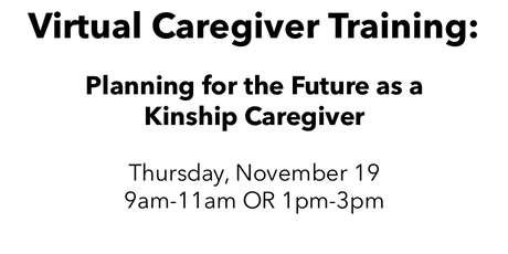 Virtual Caregiver Training: Planning for the Future as a Kinship Caregiver tickets
