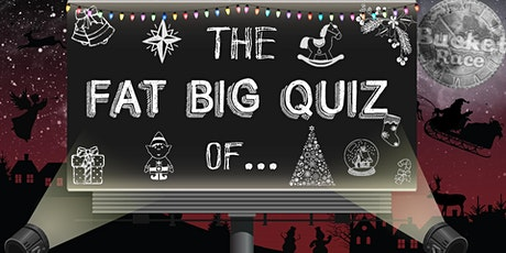 BucketRace The Fat Big Quiz of... Christmas tickets