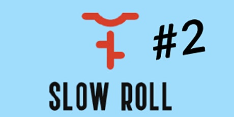 SLOW ROLL FREDERICTON #2 tickets