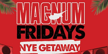 Magnum Fridays New Years Eve Getaway tickets