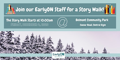 EarlyON Story Walk (December 4 - Belmont Community Park ) tickets