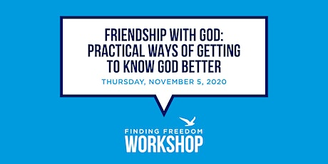 Friendship with God: Practical ways of getting to know God better tickets