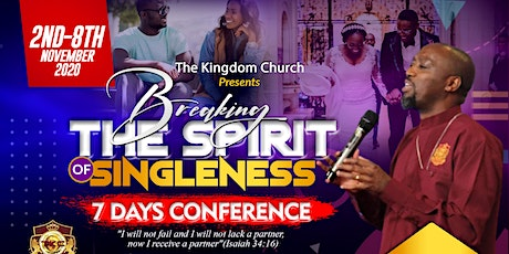 Breaking The Spirit of Singleness 7 Day Conference tickets