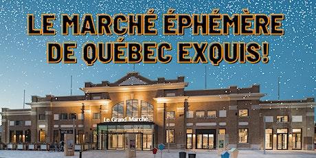 Le Marché Éphémère de Québec Exquis! tickets