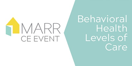 Behavioral Health Levels of Care - CE Course tickets