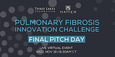 Pulmonary Fibrosis Innovation Challenge Final Pitch Day tickets