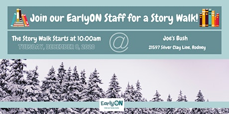 EarlyON Story Walk (December 8 - Joe's Bush, Rodney) tickets