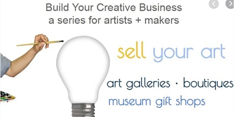 Free Build Your Creative Business Series: Sell Your Art tickets