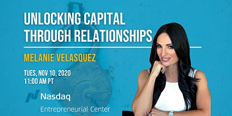 Unlocking Capital Through Relationships with Melanie Velasquez
