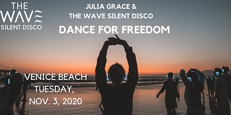 THE WAVE SILENT DISCO ~ Dance for Freedom! tickets