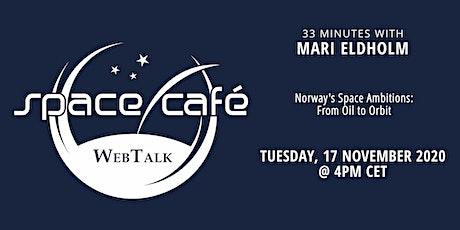 """Space Café WebTalk -  """"33 minutes with Mari Eldholm"""" tickets"""