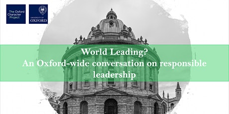 World Leading? An Oxford-wide conversation on responsible leadership tickets