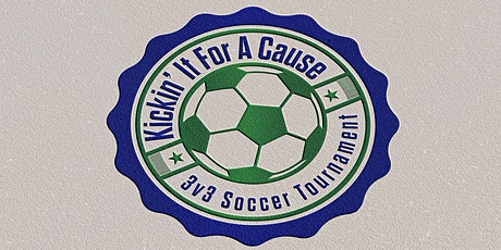 Kickin' It For A Cause: 3v3 Soccer Tournament tickets
