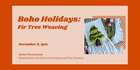 Boho Holidays:  Fir Tree Weaving - ONLINE CLASS tickets