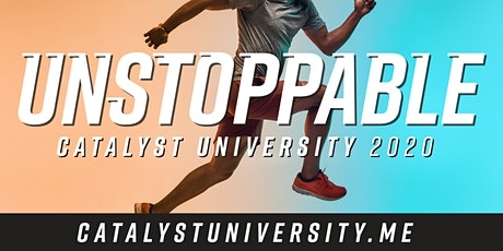Unstoppable | Catalyst  University 2020 tickets