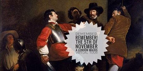 Remember, Remember! The 5th of November - A London Walks Virtual Tour tickets