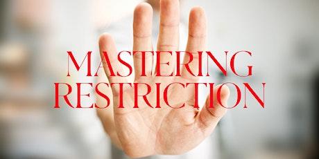 Mastering Restriction | 2 Week seminar tickets
