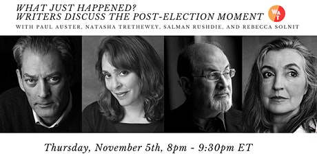 What Just Happened? Writers Discuss the Post-Election Moment tickets