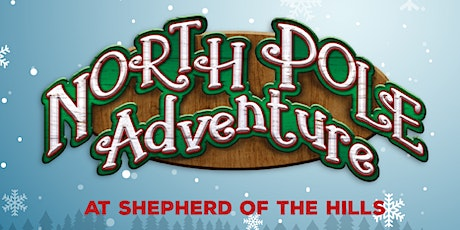 North Pole Adventure at Shepherd of the Hills tickets