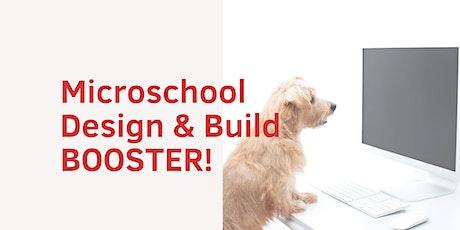 Microschool Design & Build BOOSTER! tickets