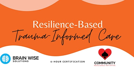Resilience-Based Trauma-Informed Care Certificatio tickets
