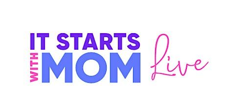 It Starts With Mom Live Texas: Millennials & Motherhood tickets