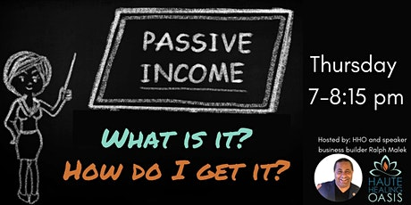 Passive Income Seminar and Opportunity tickets
