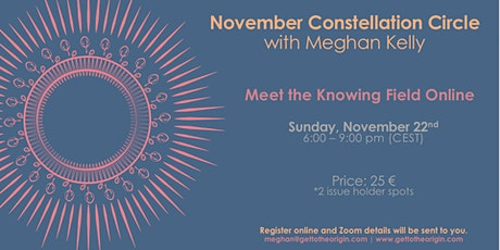 November Constellation Circle with Meghan Kelly tickets