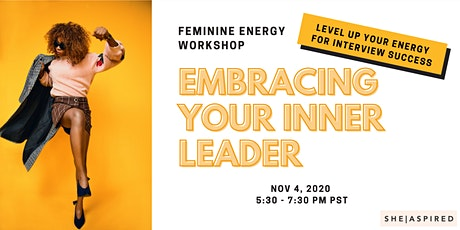 Feminine Energy Workshop: Embracing Your Inner Leader for Interview Success tickets