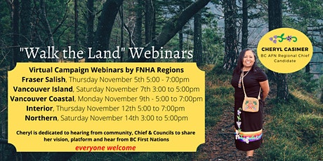 Walk the Land-Fraser Salish (BC AFN Regional Chief Candidate Campaign Tour) tickets