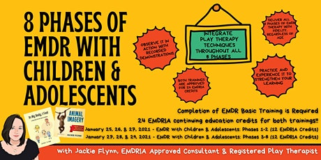8 Phases of EMDR with Children & Adolescents Integrating Play -January 2021 tickets