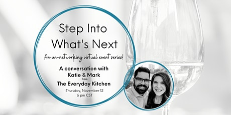 Step Into What's Next - Virtual!  A Conversation with The Everyday Kitchen tickets