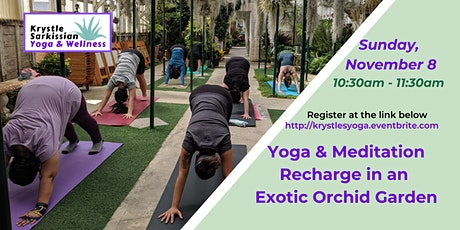 Yoga Recharge in an Exotic Orchid Garden (11/8) tickets
