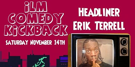 ILM Comedy Kickback  November 14th tickets