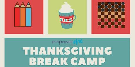 The Great Week of Gratitude! EmpowerME's Thanksgiving Break Camp tickets