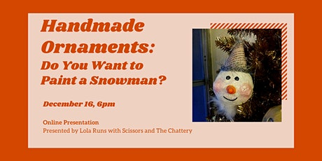 Handmade Ornaments: Do You Want to Paint a Snowman? - ONLINE CLASS tickets