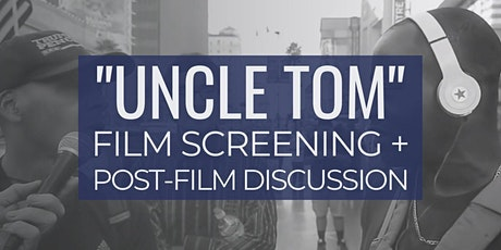 """""""Uncle Tom"""" Film Screening + Live Discussion tickets"""