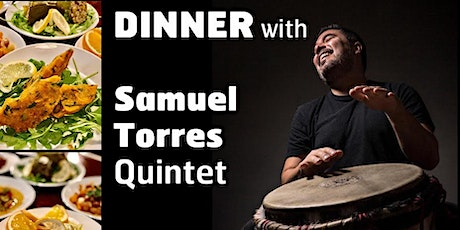Special Dinner Package/ LS: The Samuel Torres Quintet tickets