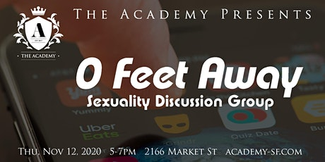 0 Feet Away—Sexuality Discussion Group tickets