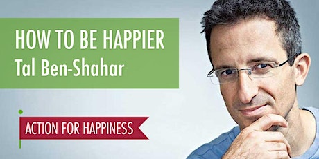 How to be Happier - with Tal Ben-Shahar tickets