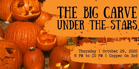 COPPER ON 3RD PRESENTS: The Big Carve Under The Stars tickets