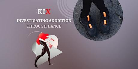 KIX | Investigating Addiction through dance + sharing tickets